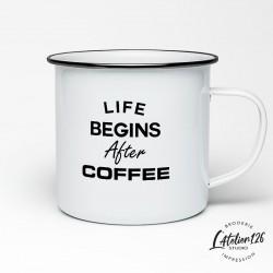 Tasse camping métal émaillé imprimée life begins after coffee